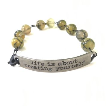 Life is About Creating Yourself Quote Bracelet // Motivational Gift