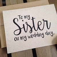 To My SISTER on my WEDDING Day - Note Card - Kraft Brown - RUSTIC - Recycled - Eco Friendly