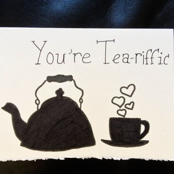 Tea Pun Greeting Card - You're Tea-Riffic