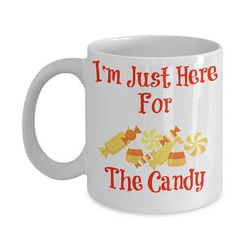 I'm Just Here For The Candy Novelty Coffee Mug Halloween Gifts Collectibles