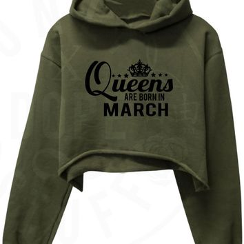 Queens Are Born In March Cropped Hoodie