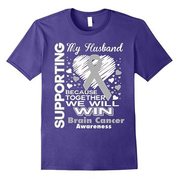 Supporting My Husband - Brain Cancer Awareness shirt
