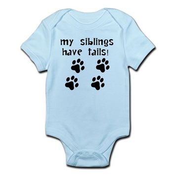 My Siblings Have Tails Infant Bodysuit