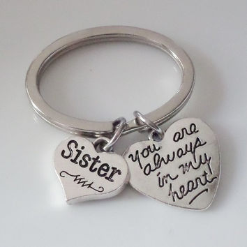 Sister keychains, Sister you're always in my heart keychain, Personalized keychain, Sister Best friend Gifts