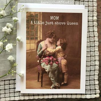 Mom - A Title Just Above Queen Funny Vintage Style Mothers Day Card Card For Her FREE SHIPPING