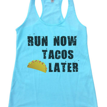 Run Now Tacos Later Womens Workout Tank Top F650