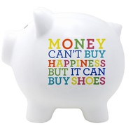 Money Can't Buy Happiness But it Can Buy Shoes Piggy Bank