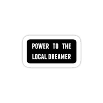 power to the local dreamer |-/ by thebiscuitgirl