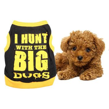 I Hunt with the Big Dogs shirt