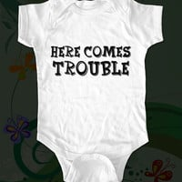 Here comes trouble shirt funny saying printed on by cuteandfunny