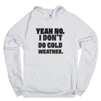 I Don't Do Cold Weather-Unisex White Hoodie