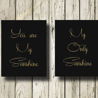 You are my Sunshine My only Sunshine Set of 2 Printable Golden Quotes Digital Art Print Wall Art Home Decor G008-9 b