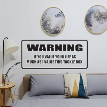 WARNING If you Value Your Life Vinyl Wall Decal - Removable