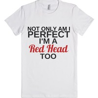 Not Only Am I Perfect I'm A Red Head Too-Female White T-Shirt