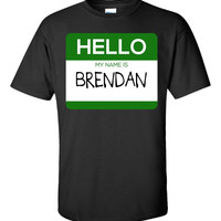 Hello My Name Is BRENDAN v1-Unisex Tshirt