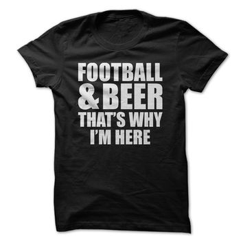Football And Beer That's Why I'm Here