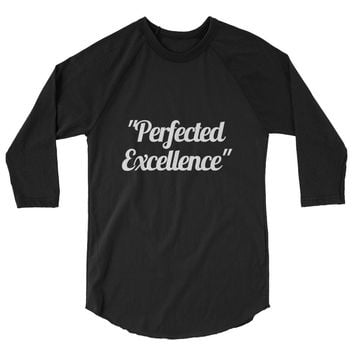"""""""Pefected Excellence"""" 1"""