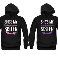 She's My Un Biological Sister Girl BFFS Hoodies