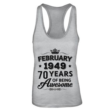 February 1949 70Th Birthday Gift Vintage Being Awesome