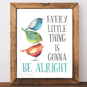 Every little thing is gonna be alright, three little birds, wall art, print, printable, Bob Marley, quote, motivational print, nursery decor