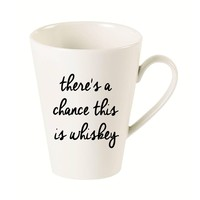 There's a Chance this is Whiskey Latte Mug