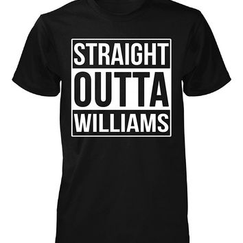 Straight Outta Williams County. Cool Gift - Unisex Tshirt