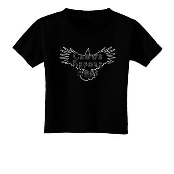 Crows Before Hoes Design Toddler T-Shirt Dark by TooLoud