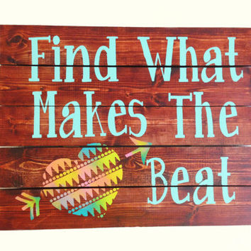 Wood Wall Art, Pallet Art--Quote--Find What Makes The Heart Beat