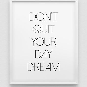 don't quit your daydream print // motivational print // black and white home decor print // minimalistic typographic print // office decor