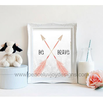 "Nursery Printable Art, ""Be Brave"", 8x10, Nursery, Instant Download, Printable, Tribal Arrow, Native American, Boho Arrow Printable, Boho"