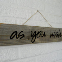 Wooden Barn Board Sign AS YOU WISH in Fun by TreehouseWoodDesigns