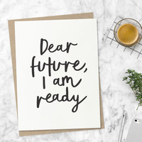 'Dear Future, I Am Ready' Motivational Print