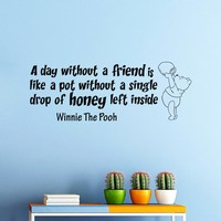 Wall Vinyl Decal Quote Sticker Home Decor Art Mural A day without a friend is like a pot without a single drop of honey left inside Winnie The Pooh Z341
