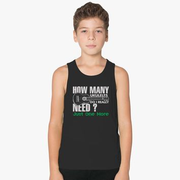 How Many Ukuleles Do I Really Need Just One More Kids Tank Top