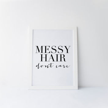 Messy Hair Don't Care, Hot Mess, Messy Bun Getting Stuff Done, Vanity Decor, Beauty Print, Makeup Art, Hair Quote, Stay In Bed, Beauty Room