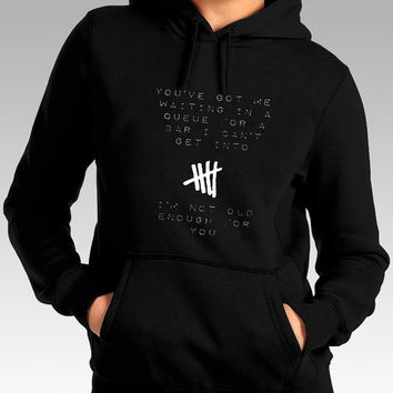 5 second of summer hoodie 5Sos hoodie You've got me For women,men hoodie