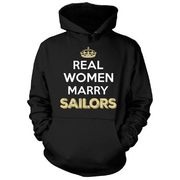 Real Women Marry Sailors. Cool Gift - Hoodie