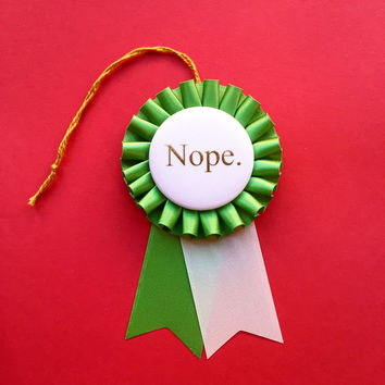 Lack of Enthusiasm Award Ribbon Rosette in Green, Gold & White Nope Award