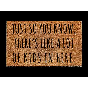 Just So You Know, There's Like A Lot of Kids In Here Doormat