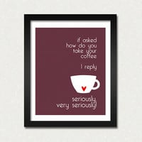 funny coffe art print 8 x 10 modern kitchen art print Choose Colors SALE buy 2 get 3