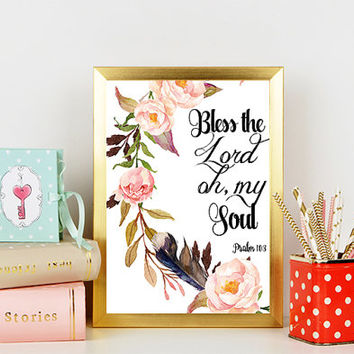 SALE Bless the Lord Oh My Soul print Psalm 103 Bible Verse Art Printable Scripture wall art decor nursery decor printable kids wall