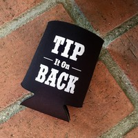 """Tip It On Back"" Koozie"