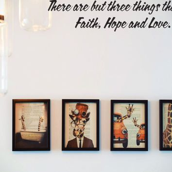 There are but three things that last Faith, Hope and Love. Style 12 Vinyl Decal Sticker Removable