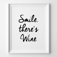 Smile there's wine inspirational poster, wall decor, motto, graphic, home decor, inspiration, print, funny quote, typography art, word art,
