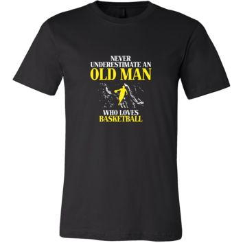 Basketball Shirt - Never underestimate an old man who loves basketball Grandfather Sport Gift