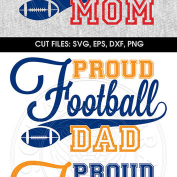 Proud Football Dad, Mom Typography Vector Clip Art, SVG, eps, DXF, PNG digital downloads for vinyl decals, transfers, cutting machines cv425