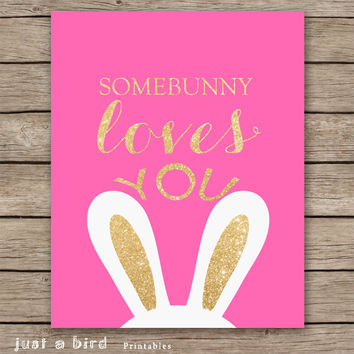 Bunny ears, gold glitter nursery, bright pink nursery print, pink girls room decor rabbit, Somebunny, Easter decor-INSTANT DOWNLOAD