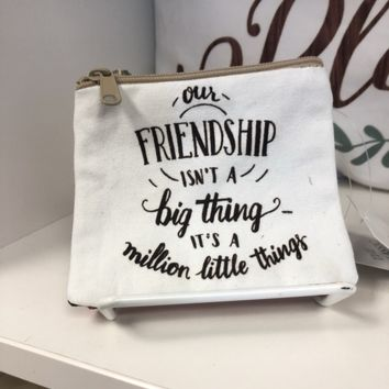 Our Friendship isn't a Big Thing Coin Purse with Zipper