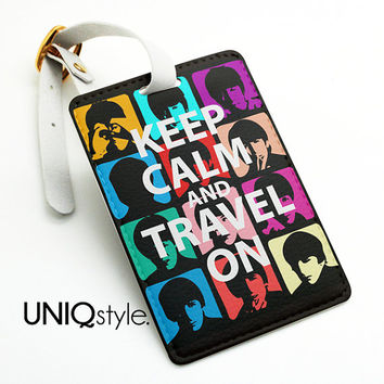 The Beatles - keep calm and travel on - luggage tag, travel bag tag, name tag, office tag, suitcase tag with straps - pop art - I13