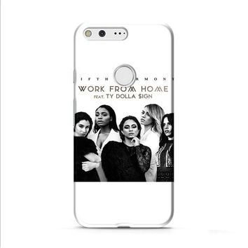 Fifth Harmony Work From Home Google Pixel XL 2 Case
